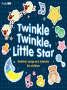 Twinkle Twinkle, Little Star (MP3): Bedtime Songs and Lullabies